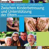 Frauen der Sandwich-Generation – zwischen Kinderbetreuung und Unterstützung der Eltern